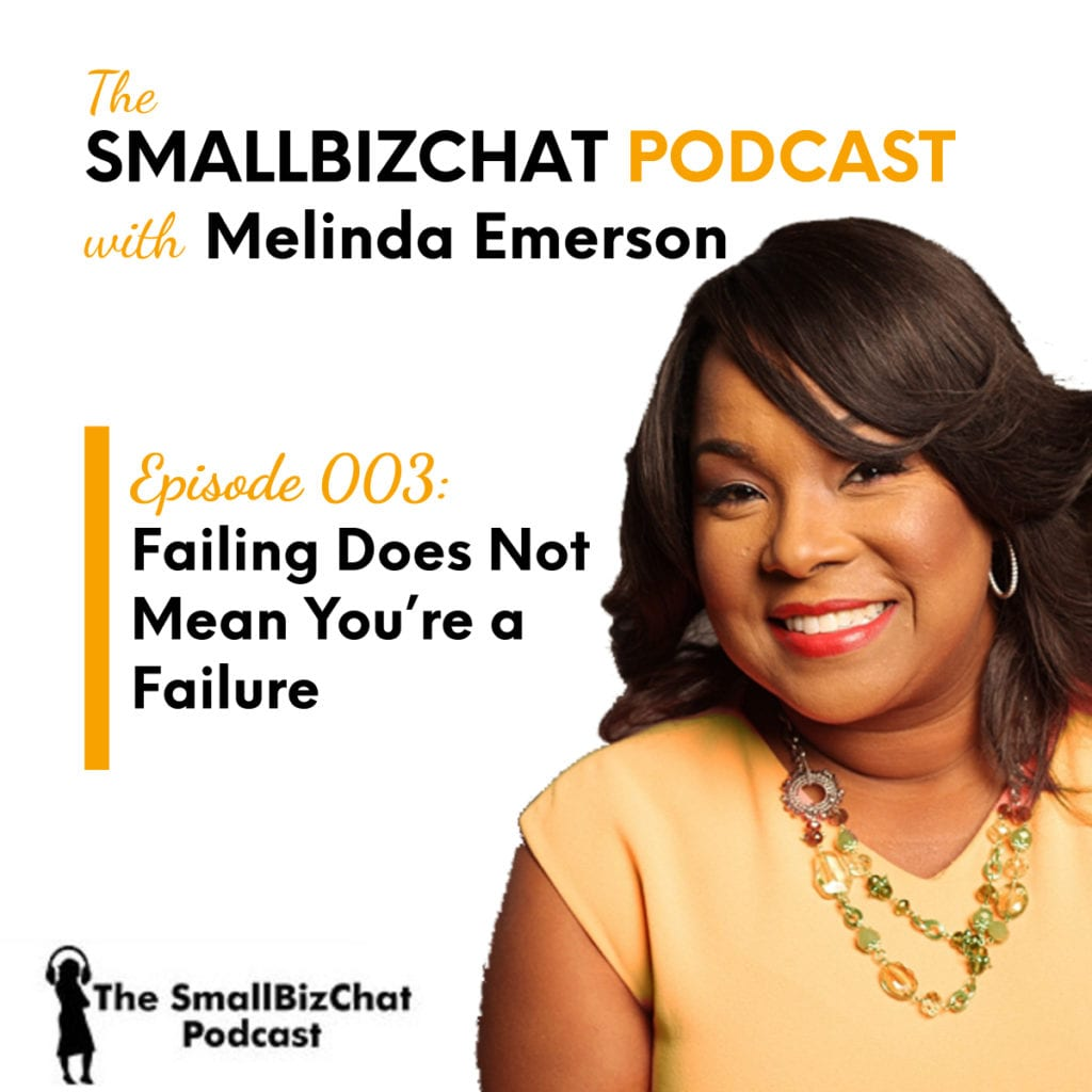 The Smallbizchat Podcast - Failing Does Not Mean You're a Failure