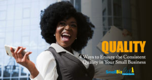 4 Ways to Ensure the Consistent Quality in Your Small Business OG