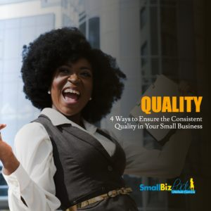 4 Ways to Ensure the Consistent Quality in Your Small Business social / IG image