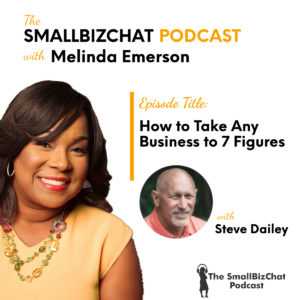 How to Take Any Business to 7 Figures with Steve Dailey