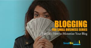 Blogging for Small Business Part III – How to Monetize Your Blog Open Graph
