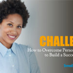 How to Overcome Personal Challenges to Build a Successful Business Featured Image