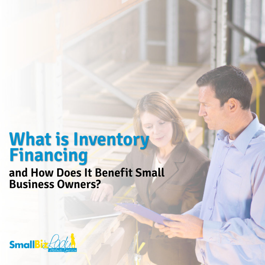 What is Inventory Financing and How Does It Benefit Small Business Owners? 1200 x 1200