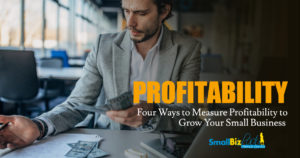 Four Ways to Measure Profitability to Grow Your Small Business Featured Image